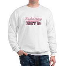 Bachelorette Party 09 Sweatshirt