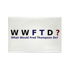 What Would Fred Thompson Do Rectangle Magnet