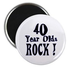 40 Year Olds Rock ! Magnet