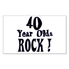 40 Year Olds Rock ! Rectangle Decal