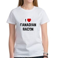 I * Canadian Bacon Tee