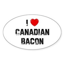 I * Canadian Bacon Oval Decal