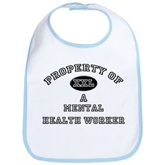 Property of a Mental Health Worker Bib