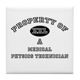 Property of a Medical Physics Technician Tile Coas