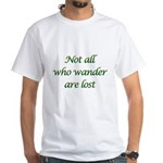 Not All Who Wander White T-Shirt