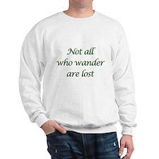Not All Who Wander Sweatshirt