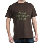 Not All Who Wander Dark T-Shirt