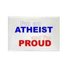 I'm an ATHEIST and I'm PROUD Rectangle Magnet (10