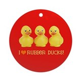 I Love Rubber Ducks Ornament (Round)