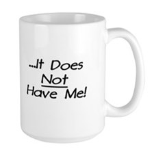 I Have Cancer It Does Not Have Me Mug