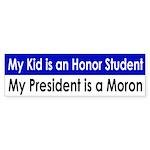 My President is a Moron (bumper sticker)