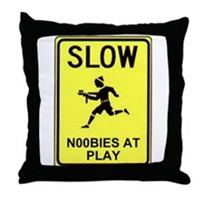 Slow! Noobs At Play! Throw Pillow