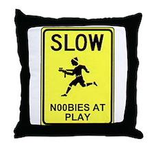 Slow! Noobs At Play! Throw Pillow