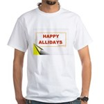 Happy Allidays White T-Shirt