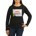 HAPPY ALLIDAYS Women's Long Sleeve Dark T-Shirt