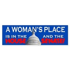 A WOMAN'S PLACE Bumper Bumper Sticker