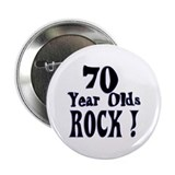 "70 Year Olds Rock ! 2.25"" Button (100 pack)"
