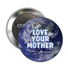 LOVE YOUR MOTHER Button