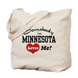 Somebody in Minnesota Loves Me Tote Bag