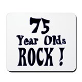 75 Year Olds Rock ! Mousepad