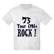 75 Year Olds Rock ! T-Shirt
