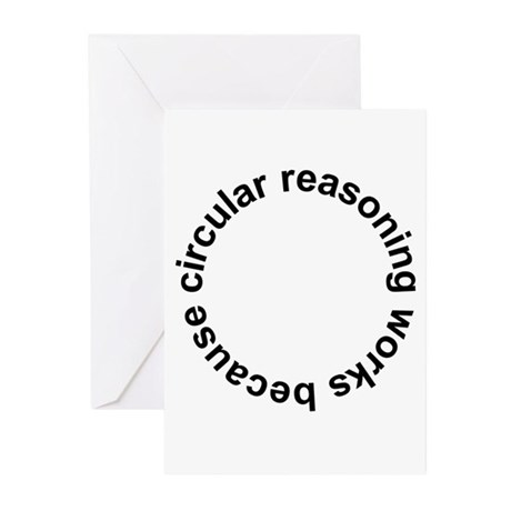 Circular Reasoning Works Greeting Cards (Pk of 10)