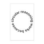 Circular Reasoning Works Mini Poster Print