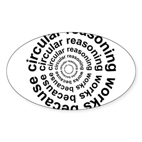Circular Reasoning Works Oval Sticker