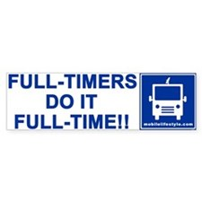 Full-Timers Do It Full-Time!! Bumper Bumper Sticker