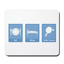 Eat Sleep Table Tennis Mousepad