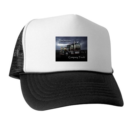 Ain't No Company Truck Trucker Hat