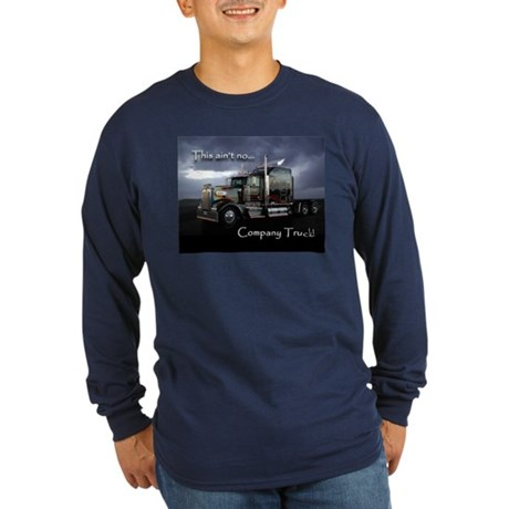 Ain't No Company Truck Long Sleeve Dark T-Shirt