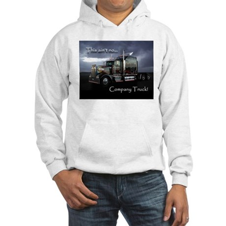 Ain't No Company Truck Hooded Sweatshirt