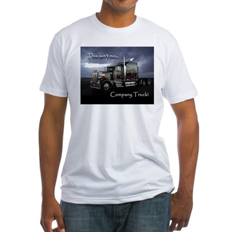 Ain't No Company Truck Fitted T-Shirt