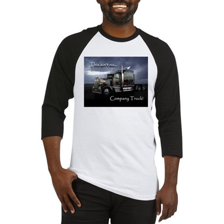 Ain't No Company Truck Baseball Jersey