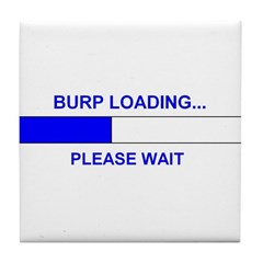 BURP LOADING... Tile Coaster