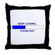 BURP LOADING... Throw Pillow
