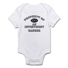 Property of an Investment Banker Infant Bodysuit