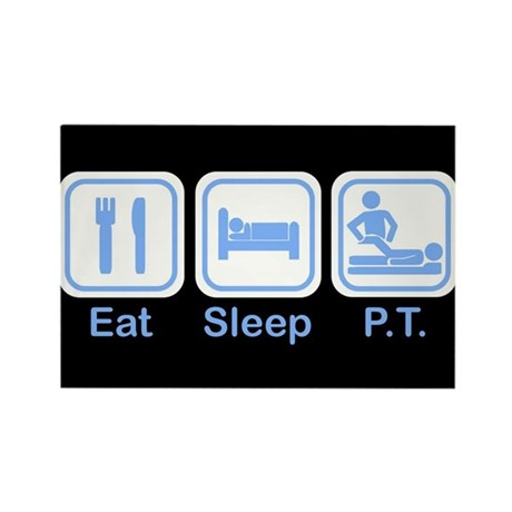 Eat, Sleep, PT Rectangle Magnet