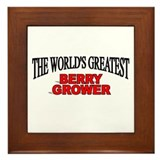 """ The World's Greatest Berry Grower"" Framed Tile"