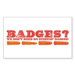 Badges? Rectangle Sticker