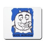 GOOD MORNING Mousepad