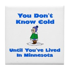 You don't know cold Tile Coaster