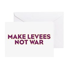 Make Levees Not War Greeting Card