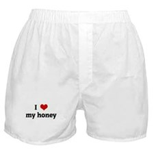 I Love my honey Boxer Shorts
