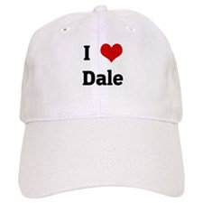 I Love Dale Baseball Cap