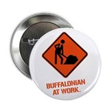 "BUFFALONIAN at WORK 2.25"" Button (10 pack)"