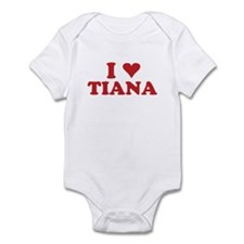 I LOVE TIANA Infant Bodysuit