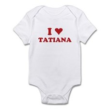 I LOVE TATIANA Infant Bodysuit