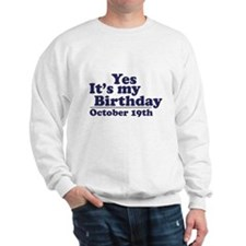 October 19th Birthday Sweatshirt